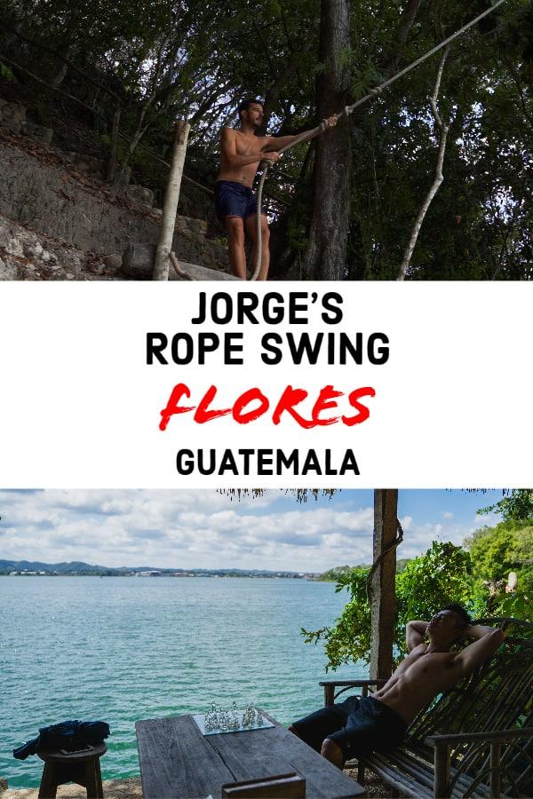 Jorge's-rope-swing-Guatemala Pinterest